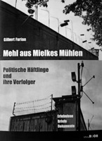 Gilbert Furian: Mehl aus Mielkes Mühlen