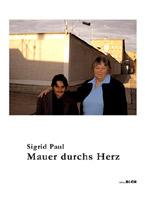 Sigrid Paul: Mauer durchs Herz